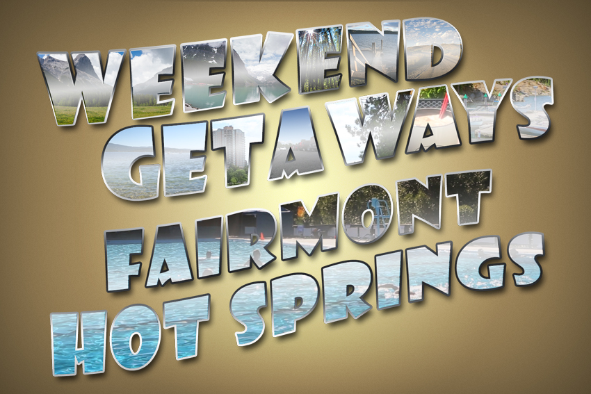Weekend Getaways Ep12 Fairmont Hot Springs